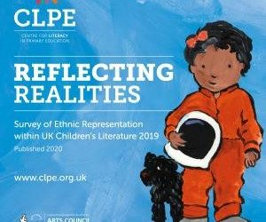 CLPE  Reflecting Realities Ethnic Representation in UK Children's Literature 2019 Published 2020
